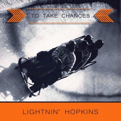 To Take Chances by Lightnin' Hopkins
