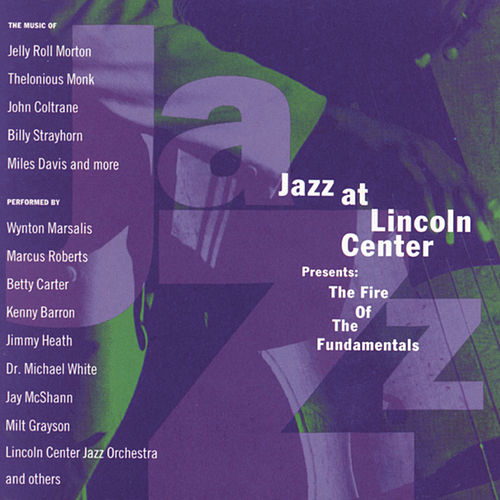 Jazz At Lincoln Center Presents: The Fire Of... von Jazz At Lincoln Center Presents: