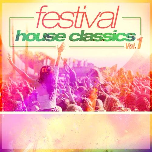 Festival House Classics Vol. 1 von Various Artists