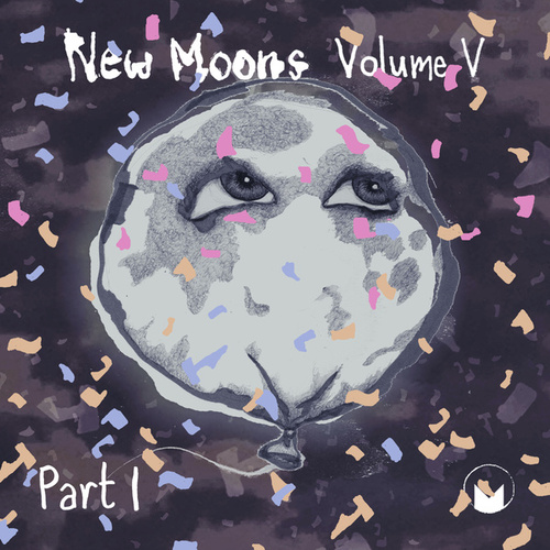 New Moons: Vol. V Pt. I by Various Artists
