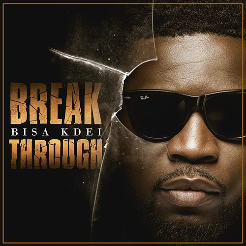 Break Through by Bisa Kdei