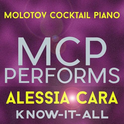 MCP Performs Alessia Cara: Know-It-All von Molotov Cocktail Piano