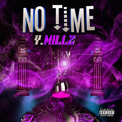 No Time by Y Millz