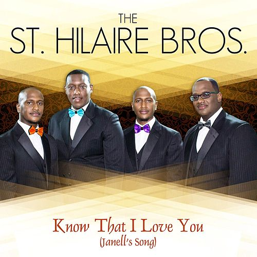 Know That I Love You (Janell's Song) de St Hilaire Brothers