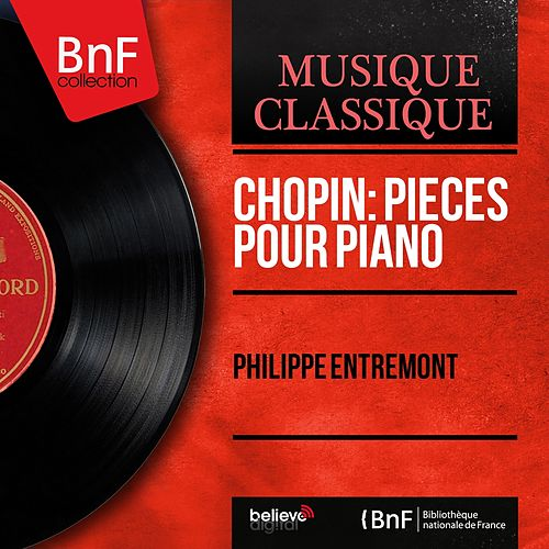 Chopin: Pièces pour piano (Mono Version) by Philippe Entremont