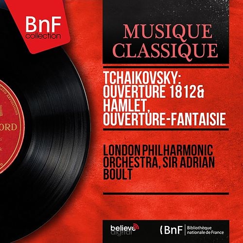 Tchaikovsky: Ouverture 1812 & Hamlet, ouverture-fantaisie (Mono Version) by London Philharmonic Orchestra