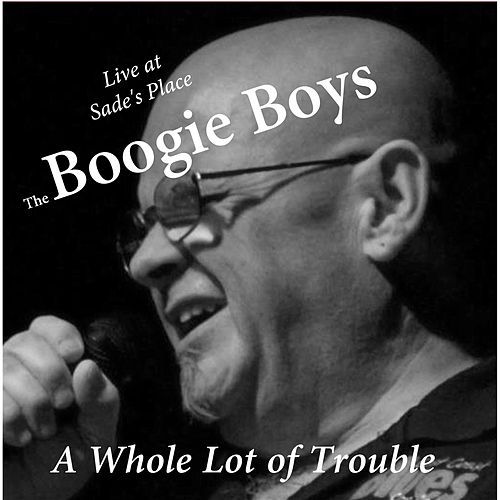 A Whole Lot of Trouble by Boogie Boys