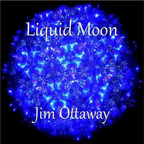 Liquid Moon by Jim Ottaway