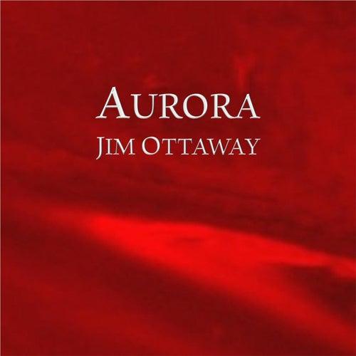 Aurora by Jim Ottaway
