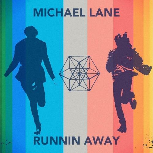 Runnin' Away by Michael Lane