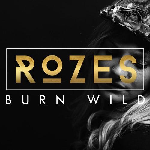 Burn Wild by ROZES