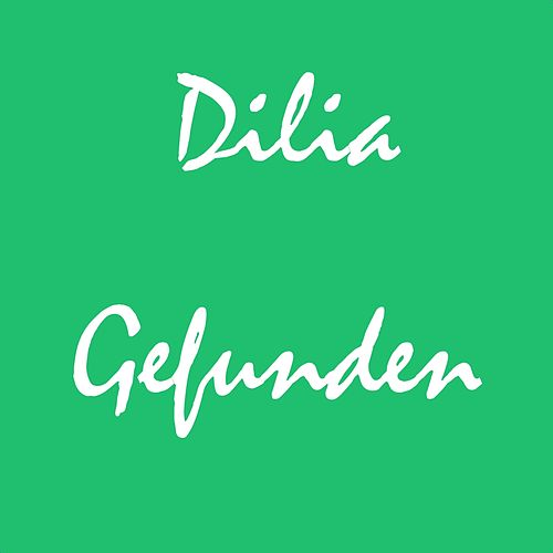 Gefunden by Dilia