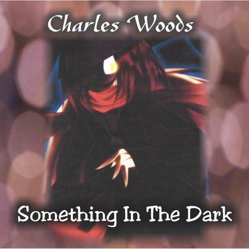 Something in the Dark de Charles Woods