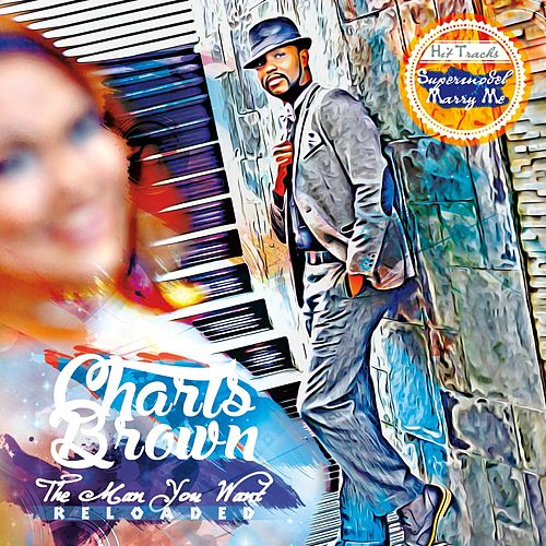 The Man You Want (Reloaded) de Charls Brown