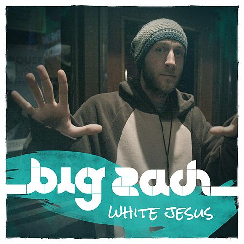 White Jesus by Big Zach
