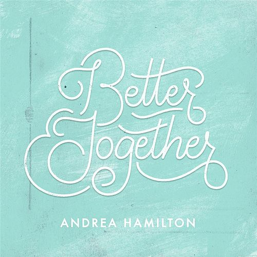 Better Together fra Andrea Hamilton