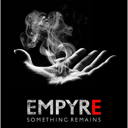 Something Remains by The Empyre