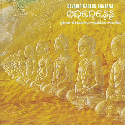 Oneness: Silver Dreams Golden Reality de Santana