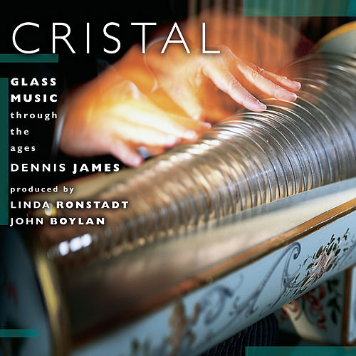 Cristal:  Glass Music Through The Ages de Dennis James