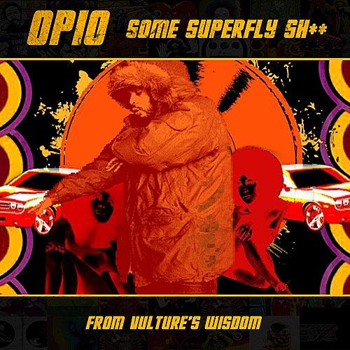 Some Super Fly Shit - Single de Opio