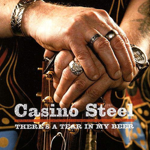 There's A Tear In My Beer de Casino Steel