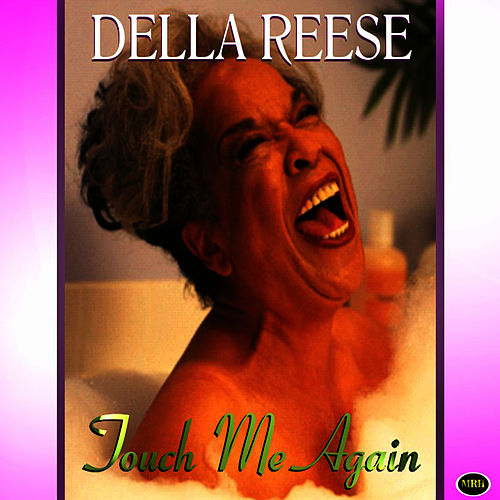 Touch Me Again von Della Reese