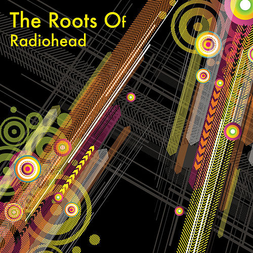 The Roots Of Radiohead de Various Artists