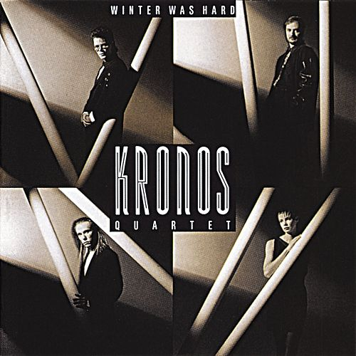 Winter Was Hard de Kronos Quartet