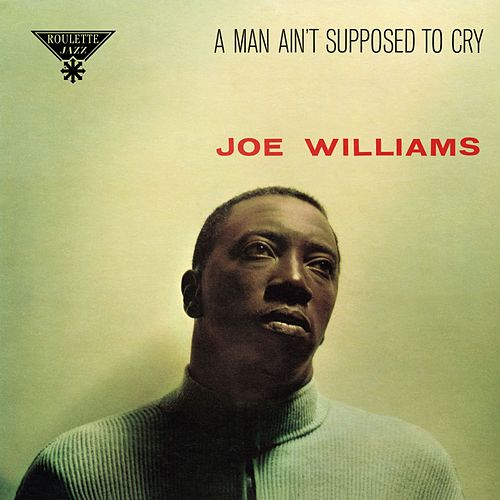 A Man Ain't Supposed To Cry de Joe Williams