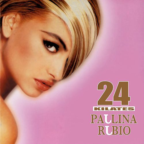 24 Kilates by Paulina Rubio