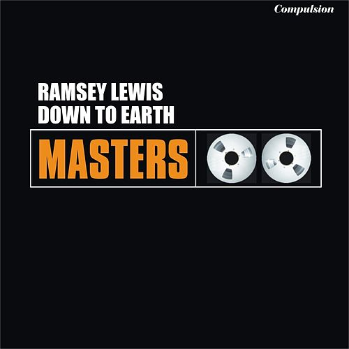 Down to Earth by Ramsey Lewis