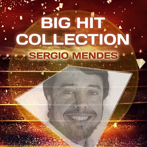 Big Hit Collection by Sergio Mendes