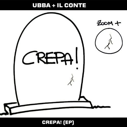 Crepa! - EP di Il Conte Ubba