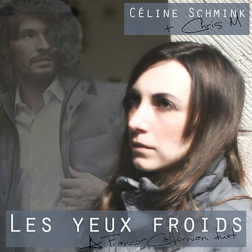 Les yeux froids (Californian Duo Edit) de Céline Schmink