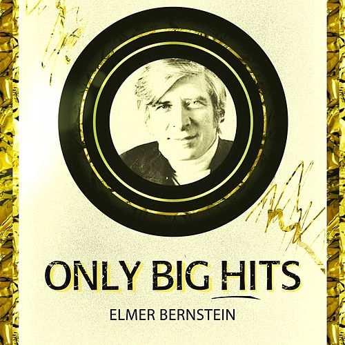 Only Big Hits von Elmer Bernstein