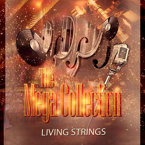 The Mega Collection by Living Strings
