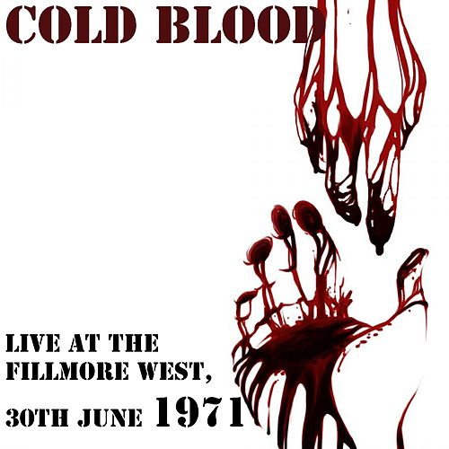 Cold Blood: Live at the Fillmore West, 30th June 1971 de Cold Blood