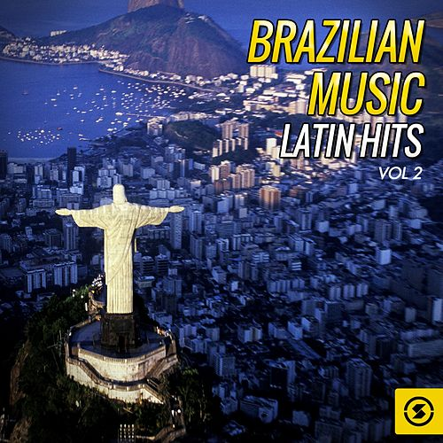 Brazilian Music, Latin Hits Vol. 2 de Various Artists