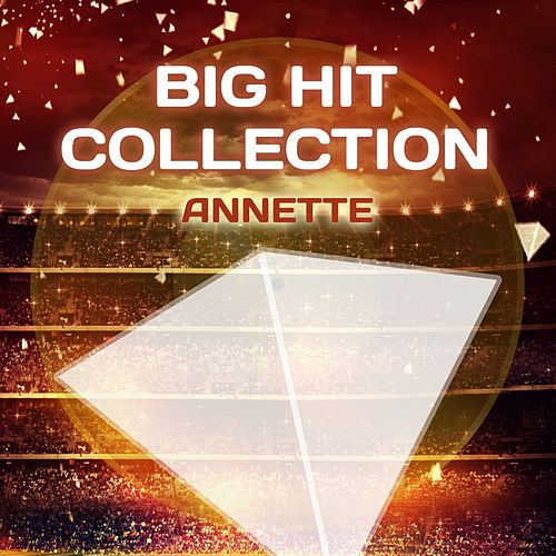Big Hit Collection by Annette