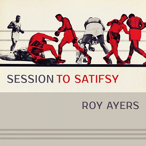 Session To Satisfy by Roy Ayers