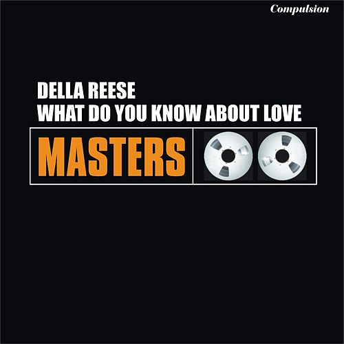 What Do You Know About Love von Della Reese