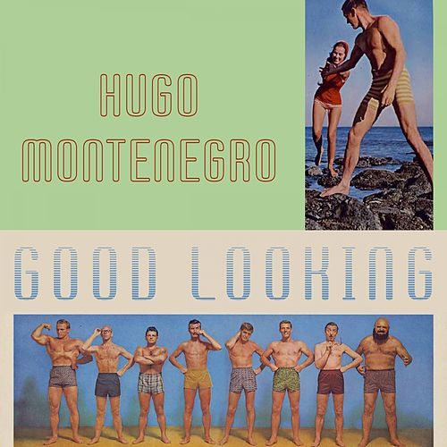 Good Looking by Hugo Montenegro