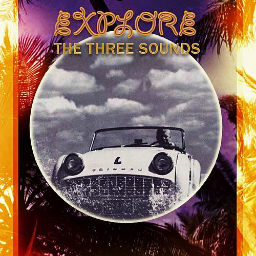 Explore by The Three Sounds