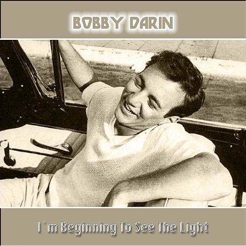 I´m Beginning to See the Light van Bobby Darin