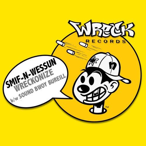 Wreckonize bw Sound Bwoy Bureill de Smif-N-Wessun