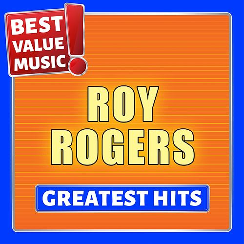 Roy Rogers - Greatest Hits (Best Value Music) by Roy Rogers