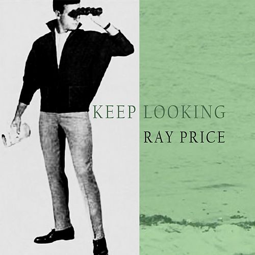 Keep Looking by Ray Price