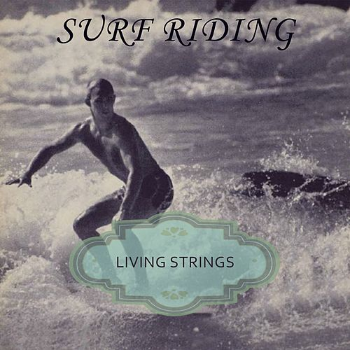 Surf Riding by Living Strings