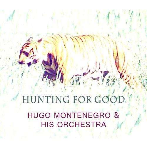 Hunting For Good by Hugo Montenegro