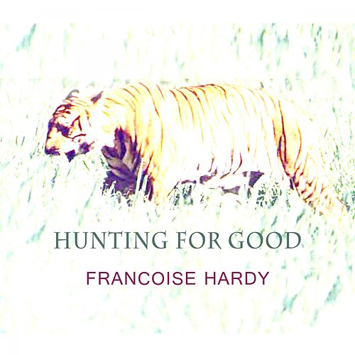 Hunting For Good de Francoise Hardy